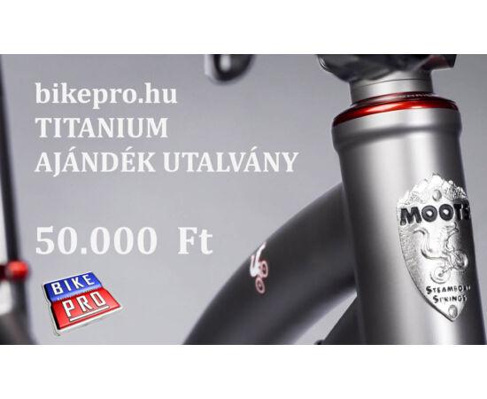 bikepro.hu TITÁNIUM ajándék utalvány